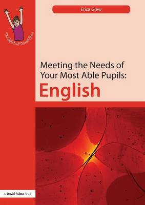 Meeting the Needs of Your Most Able Pupils: English - The Gifted and Talented Series (Paperback)
