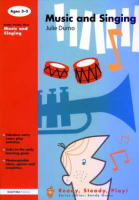 Music and Singing - Ready, Steady, Play! (Paperback)