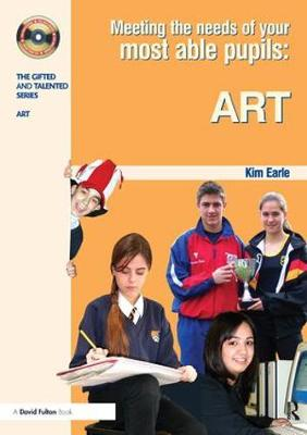 Meeting the Needs of Your Most Able Pupils in Art - The Gifted and Talented Series (Paperback)