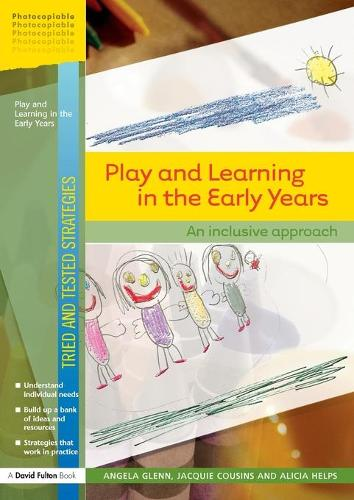 Play and Learning in the Early Years: An Inclusive Approach - Tried and Tested Strategies (Paperback)