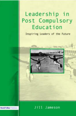 Leadership in Post-Compulsory Education: Inspiring Leaders of the Future (Paperback)