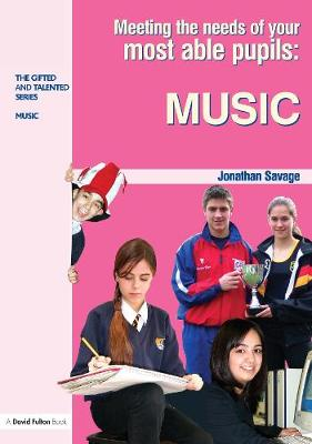 Meeting the Needs of Your Most Able Pupils in Music - The Gifted and Talented Series (Paperback)