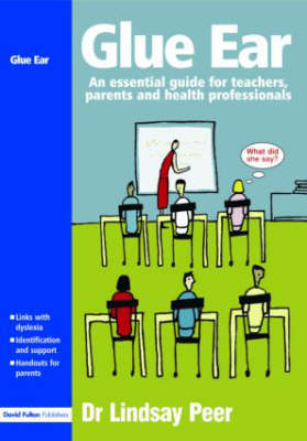Glue Ear: An essential guide for teachers, parents and health professionals (Paperback)