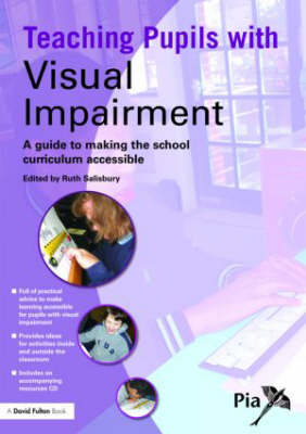 Teaching Pupils with Visual Impairment: A Guide to Making the School Curriculum Accessible - Access and Achievement (Paperback)