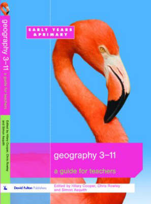 Geography 3-11: A Guide for Teachers (Paperback)