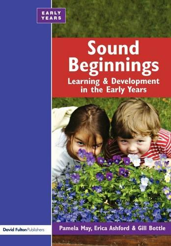 Sound Beginnings: Learning and Development in the Early Years (Paperback)