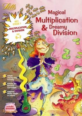 Magical Multiplication and Dreamy Division Age 6-7 - Letts Magical Skills (Paperback)