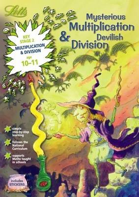 Mysterious Multiplication and Devilish Division Age 10-11 - Letts Magical Skills (Paperback)
