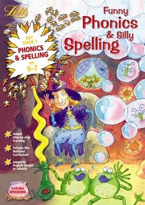 Funny Phonics and Silly Spelling Age 6-7 - Letts Magical Skills (Paperback)