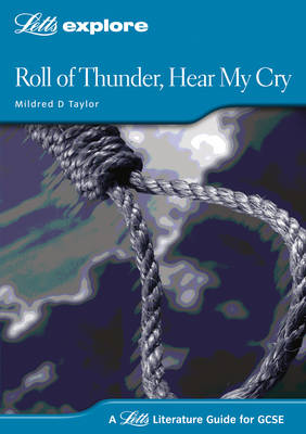 Roll of Thunder Hear My Cry: GCSE Text Guide - Letts Explore GCSE Text Guides (Paperback)