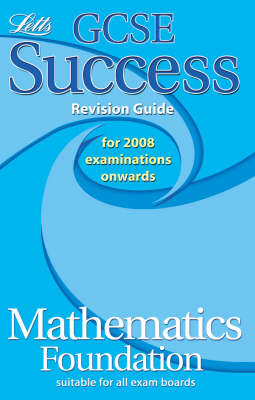 Maths Foundation Tier: Revision Guide (2012 Retakes Only) - Letts GCSE Success (Paperback)