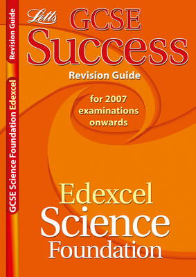 Edexcel Science - Foundation Tier: Revision Guide (2012 Exams Only) - Letts GCSE Success (Paperback)