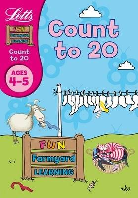 Count to 20 Age 4-5 - Letts Fun Farmyard Learning (Paperback)
