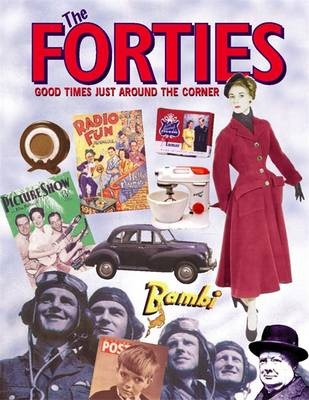The Forties: Good Times Just Around the Corner (Paperback)