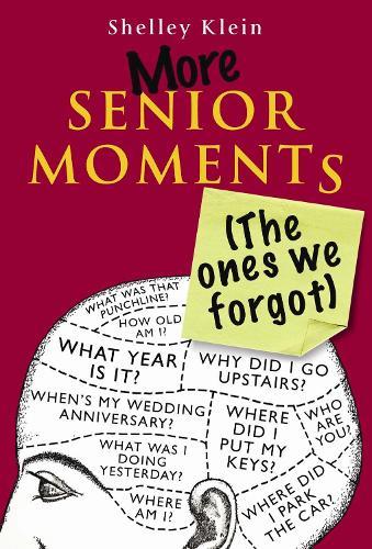 More Senior Moments (The Ones We Forgot) (Hardback)