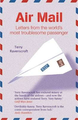 Air Mail: Letters From The World's Most Troublesome Passenger (Paperback)