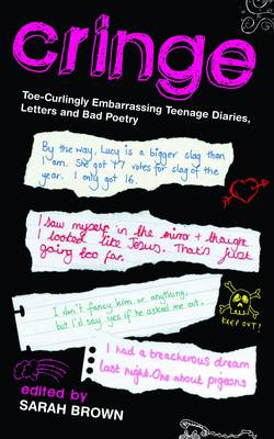 Cringe: Toe-Curlingly Embarrassing Teenage Diaries, Letters and Bad Poetry (Paperback)