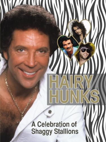 Hairy Hunks: A Celebration of Shaggy Stallions (Hardback)
