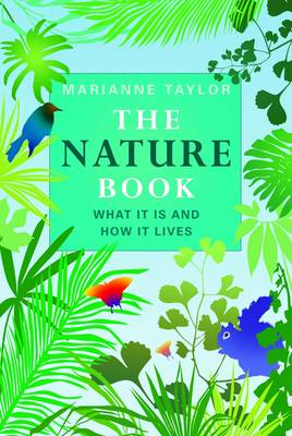 The Nature Book: What it is and How it Lives (Hardback)