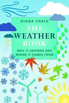 The Weather Book: Why it Happens and Where it Comes from (Hardback)