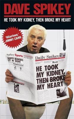 He Took My Kidney, Then Broke My Heart (Paperback)