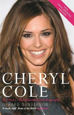 Cheryl Cole: Her Story - The Unauthorized Biography (Paperback)