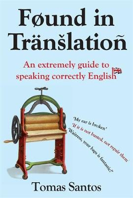 Found in Translation: An extremely guide to speaking correctly English (Hardback)