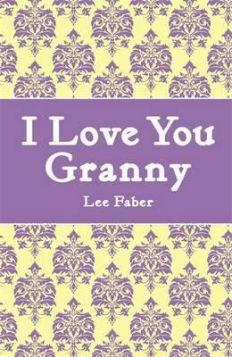 I Love You Granny (Hardback)