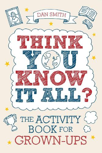Think You Know it All?: The Activity Book for Grown-Ups - Know it All Quiz Books (Paperback)
