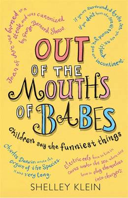 Out of the Mouths of Babes: Children Say the Funniest Things (Paperback)
