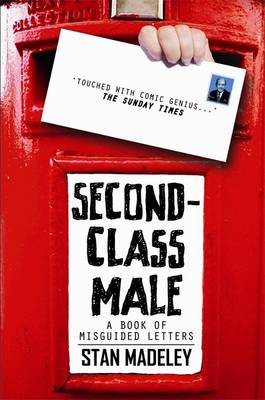 Second-Class Male: A Book of Misguided Letters (Paperback)