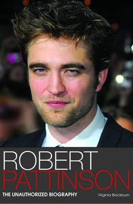 Robert Pattinson: The Unauthorized Biography (Paperback)