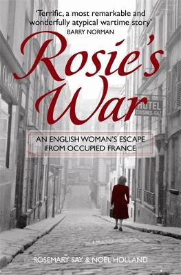 Rosie's War: An Englishwoman's Escape From Occupied France (Hardback)