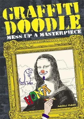 Graffiti Doodle: Mess Up a Masterpiece (Paperback)
