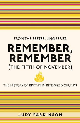 Remember, Remember (The Fifth of November): The History of Britain in Bite-Sized Chunks - I Used to Know That ... (Paperback)