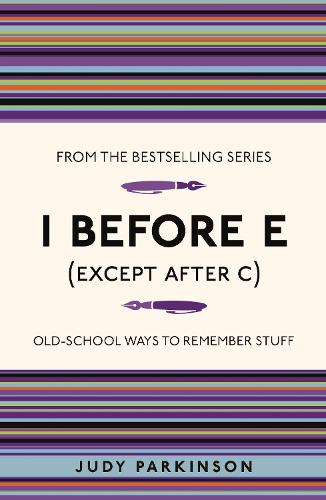 I Before E (Except After C): Old-School Ways to Remember Stuff - I Used to Know That ... (Paperback)