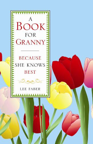 A Book for Granny: Because She Knows Best (Hardback)