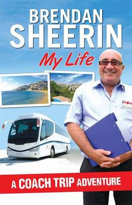 My Life: A Coach Trip Adventure (Hardback)