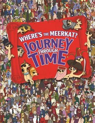 Where's The Meerkat? Journey Through Time (Hardback)