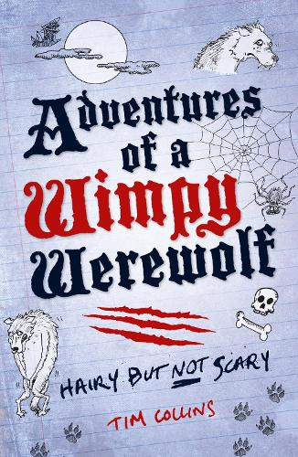 Adventures of a Wimpy Werewolf: Hairy But Not Scary (Paperback)