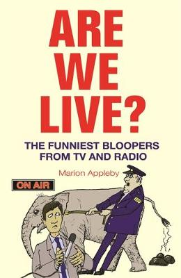 Are We Live?: The Funniest Bloopers from TV and Radio (Paperback)