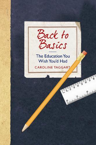 Back to Basics: The Education You Wish You'd Had (Hardback)