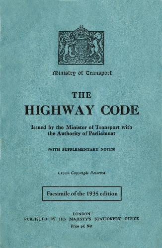 The Highway Code: Facsimile of the 1935 edition (Hardback)