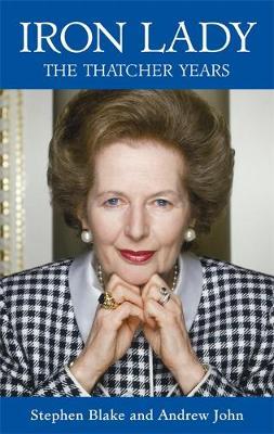 Iron Lady: The Thatcher Years (Hardback)