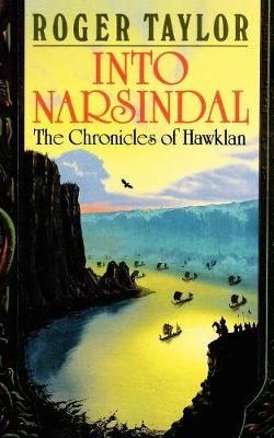 Into Narsindal - Chronicles of Hawklan Bk. 4 (Paperback)
