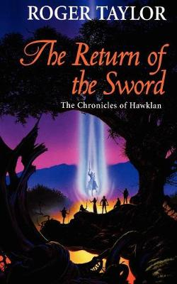 The Return of the Sword - The Chronicles of Hawklan 5 (Paperback)