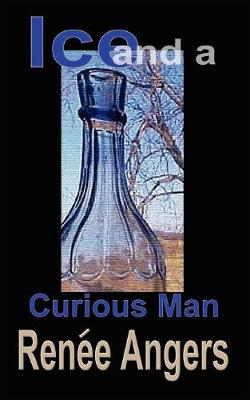 Ice and a Curious Man (Paperback)