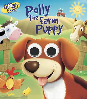 Googly Eyes: Polly the Farm Puppy (Board book)