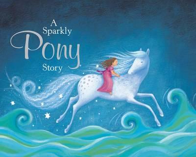 A sparkly pony story (Board book)