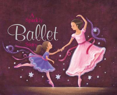A sparkly ballet story (Board book)